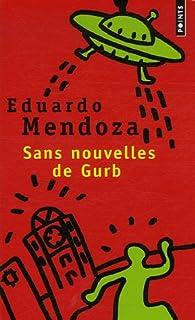 Sans nouvelles de Gurb : roman, Mendoza, Eduardo