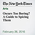 Oscars Too Boring? A Guide to Spicing Them | Cara Buckley