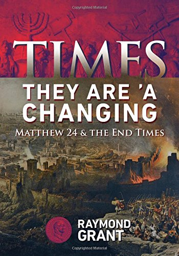 Times - They Are 'A Changing: Matthew 24 & the End Times PDF
