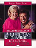 Because He Lives - The Songs of Bill and Gloria Gaither, Bill Gaither, 0634043285