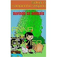 Solua, o vampirinho vegano: Ouvindo os animais