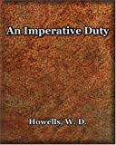 An Imperative Duty, William Dean Howells, 1594621527