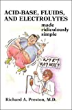 Acid-Base, Fluids, and Electrolytes Made Ridiculously Simple (MedMaster Series)
