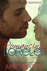 Romancing Lorelei: A Plus Size Heroine Romance (Oak Hollow Book 2)