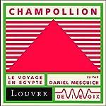 Champollion, le voyage en Egypte | Jean-François Champollion