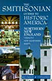 Northern New England: Smithsonian Guides (Smithsonian Guide to Historic America) (Vol 4)