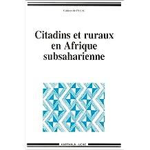 Citadins et Ruraux En Afrique Subsaharienne