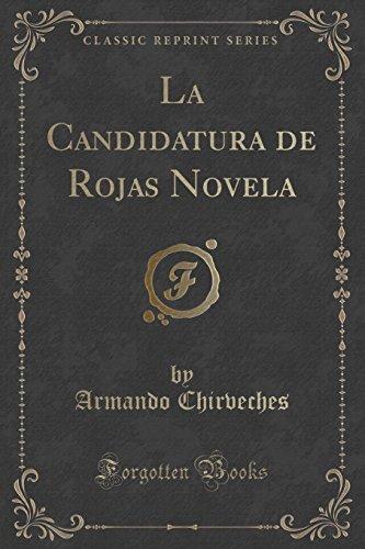 La Candidatura de Rojas Novela (Classic Reprint) (Spanish Edition)