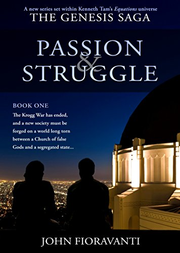 Passion & Struggle (The Genesis Saga Book 1) by [Fioravanti, John]