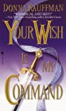 Your Wish Is My Command: A Novel
