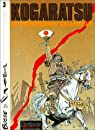 Kogaratsu, tome 3 : Le Printemps écartelé par Bosse