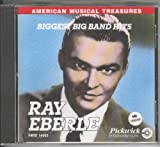 Ray Eberle: Ray Eberle- Biggest Big Band Hits