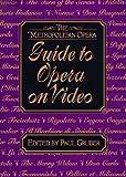 Metropolitan Opera Guide To Opera On Video
