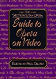 The Metropolitan Opera Guide to Opera on Video, Metropolitan Opera Staff, 0393045366