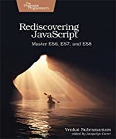 Rediscovering JavaScript: Master ES6, ES7, and ES8 Front Cover