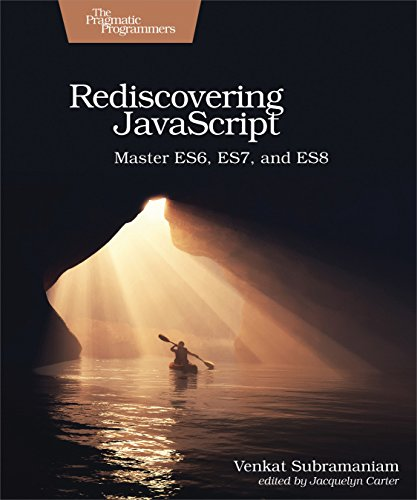 Rediscovering JavaScript: Master ES6, ES7, and ES8 by Pragmatic Bookshelf