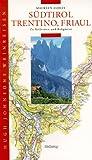 Südtirol, Trentino, Friaul. Hugh Johnsons Weinreisen. Zu Kellereien und Rebgärten