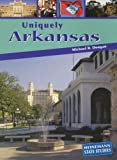 Uniquely Arkansas, Michael B. Dougan and Michael Dougan, 1403447128
