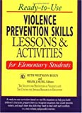 Ready-to-Use Violence Prevention Skills Lessons and Activities for Elementary Students, , 0876281366