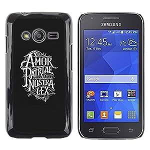 rígido protector delgado Shell Prima Delgada Casa Carcasa Funda Case Bandera Cover Armor para Samsung Galaxy Ace 4 G313 SM-G313F /Amor Patriae Nostra Lex Patriotic Text/ STRONG