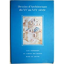 DESSINS D'ARCHITECTURE DU Xve AU Xixe SIECLE (Architectural Drawings from the 15th to 19th Centuries)