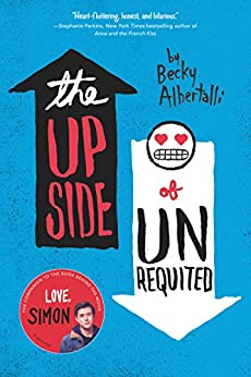 The Upside of Unrequited by [Albertalli, Becky]