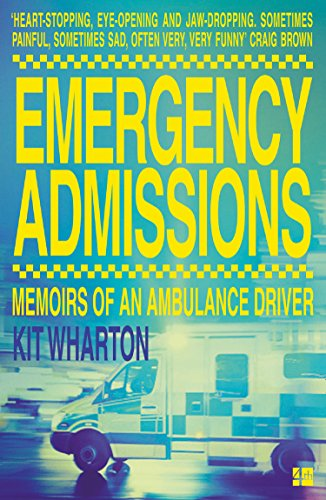 - Emergency Admissions: Memoirs of an Ambulance Driver