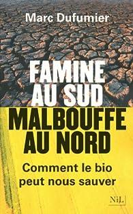 Famine au sud Malbouffe au nord par Marc Dufumier