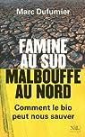 Famine au sud Malbouffe au nord par Dufumier
