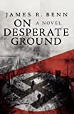On Desperate Ground, James R. Benn, 1617567604