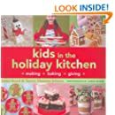 Kids in the Holiday Kitchen: Making, Baking, Giving