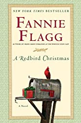 [(A Redbird Christmas)] [Author: Fannie Flagg] published on (October, 2005)