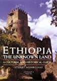 Front cover for the book Ethiopia, the Unknown Land: A Cultural and Historical Guide by Stuart Munro-Hay
