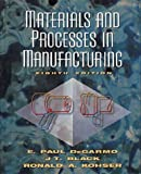Materials and Processes in Manufacturing, DeGarmo, E. Paul and Black, J. T., 047136679X