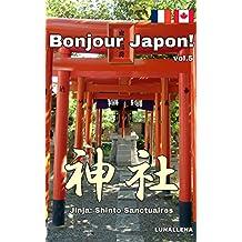 Bonjour Japon! vol.5 Shinto Sanctuaires (French Edition)