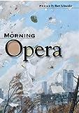 Morning Opera, Bart Schneider, 161364339X