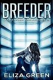 Breeder: Dystopian Science Fiction (Book 2, Feeder Series)