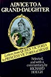 img - for Advice to a Grand-daughter: Letters from Queen Victoria to Princess Victoria of Hesse book / textbook / text book