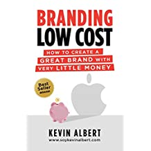 Branding Low Cost: How to create a great brand with very little money