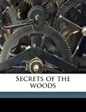 Secrets of the Woods, William J. 1867-1952 Long, 1178310299