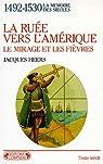 Ruée vers l'Amérique (1492-1530) par Heers