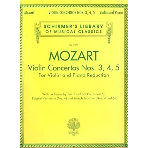 Mozart, W.A. Violin Concertos Nos. 3, 4, and 5 K. 216, 218, 219 Violin and Piano Cadenzas (Violin Strings For 3 4)