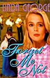 Forget Me Not, Linda George, 1931391203