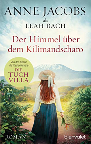 Der Himmel über dem Kilimandscharo: Roman (Die Afrika-Saga 1) (German Edition)