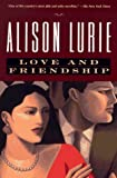 Love and Friendship, Alison Lurie, 0805051783