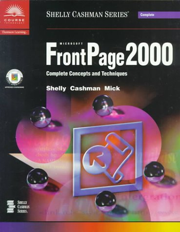 Microsoft FrontPage 2000: Complete Concepts and Techniques (Shelly Cashman)