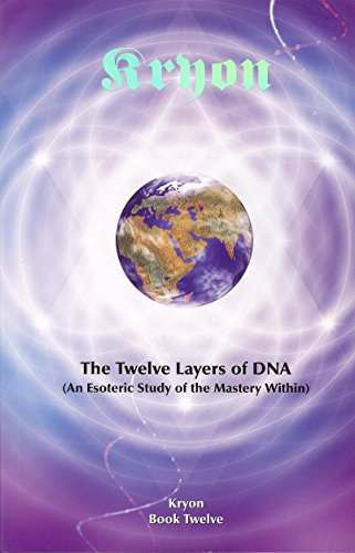 The Twelve Layers of DNA: An Esoteric Study of the Mastery Within