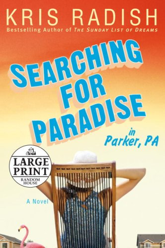 Read Online Searching for Paradise in Parker, PA (Random House Large Print) ebook