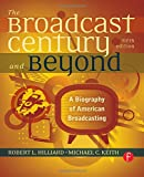 The Broadcast Century and Beyond: A Biography of American Broadcasting