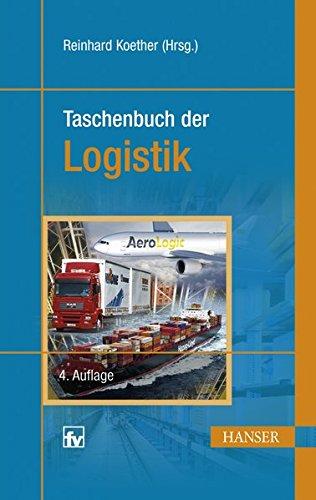 Taschenbuch der Logistik Gebundenes Buch – 13. Januar 2011 Reinhard Koether Hanser 3446425128 Betriebswirtschaft